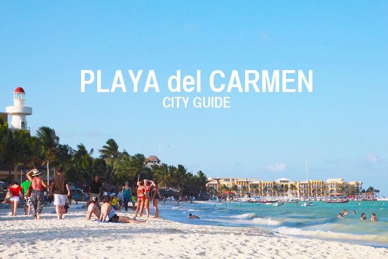 Playa del Carmen Guide | Perpetually Chic