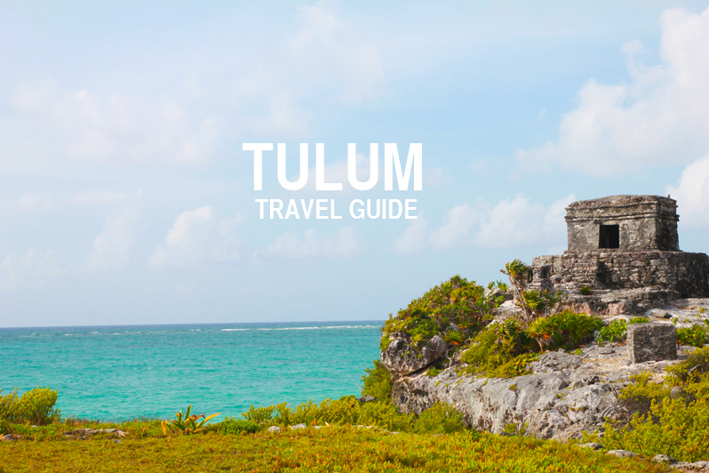 Tulum Travel Guide | Perpetually Chic